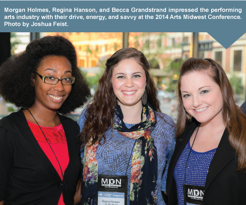 Morgan Holmes, Regina Hanson, and Becca Grandstrand impressed the performing arts industry with their drive, energy, and savvy at the 2014 Arts Midwest Conference. Photo by Joshua Feist. <br />