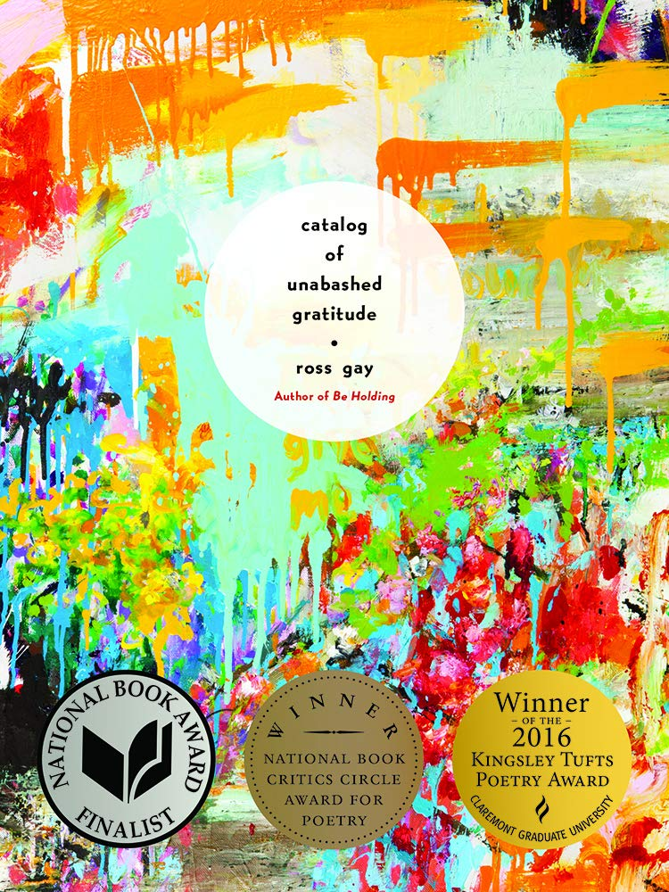 Book cover of Catalog of Unabashed Gratitude by Ross Gay.