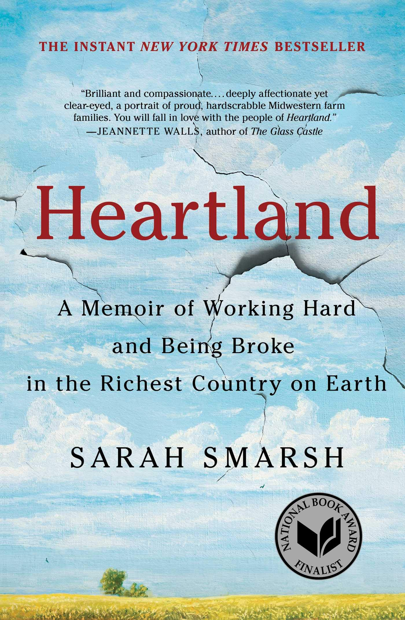 Book cover of Heartland: A Memoir of Working Hard and Being Broke in the Richest Country on Earth by Sarah Smarsh.