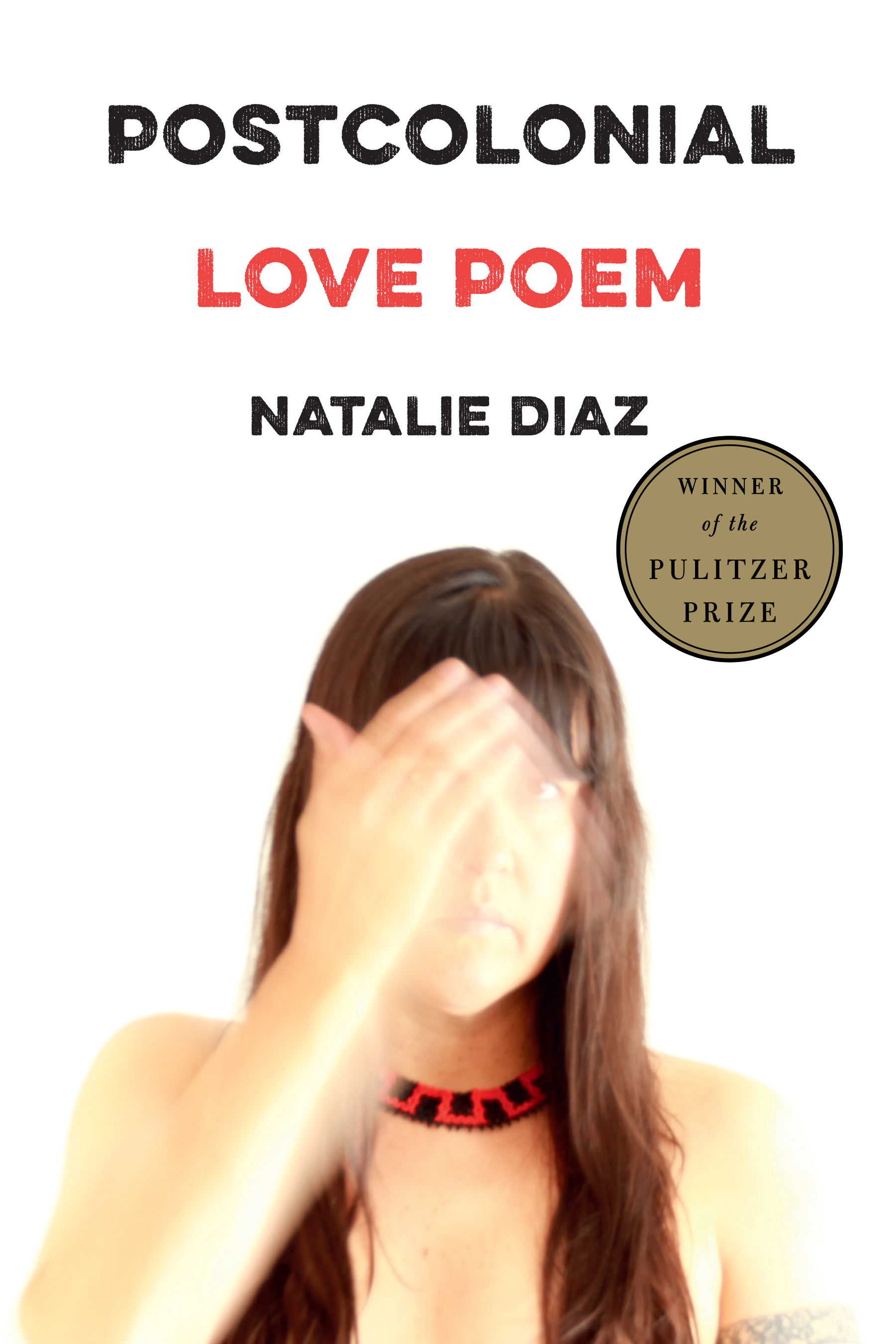 Book cover of Postcolonial Love Poem by Natalie Diaz.