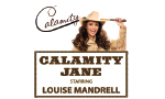 Calamity Jane represented by Morris Higham Management/Creative Booking Agency