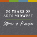 30 Years of Arts Midwest - Stories & Recipes