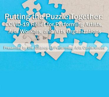 An image of a puzzle with text that reads Putting the Puzzle Together: COVID-19 Relief for Performing Artists, Arts Workers, And Arts Organizations